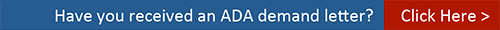 Have you received an ADA demand letter? Click here.